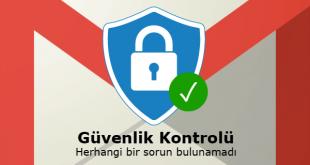 Gmail Hesabınızı Google Güvenlik Kontrol Aracı ile Koruyun
