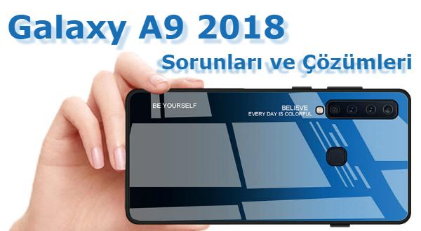 Galaxy A9 2018 Sorunları ve Çözüm İpuçları