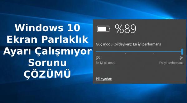 Windows 10 Ekran Parlaklık Ayar Sorunu Nasıl Çözülür