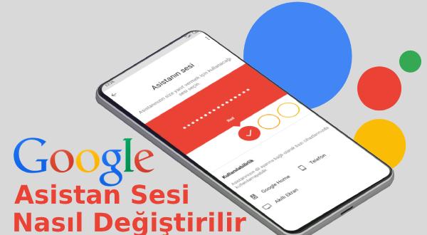 Google Asistan Sesi Nasıl Değiştirilir